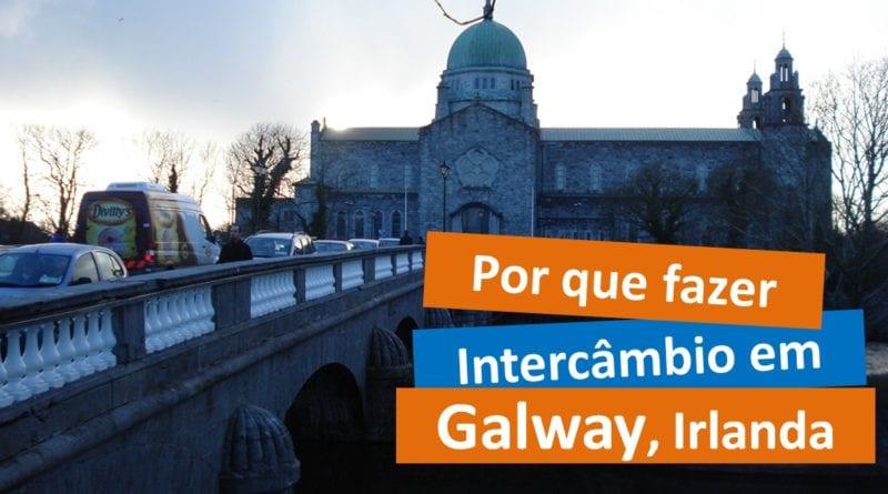 Porque fazer intercâmbio em Galway, Irlanda