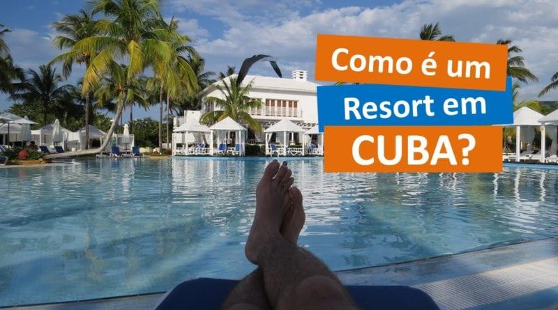 Como é um Resort em Cuba