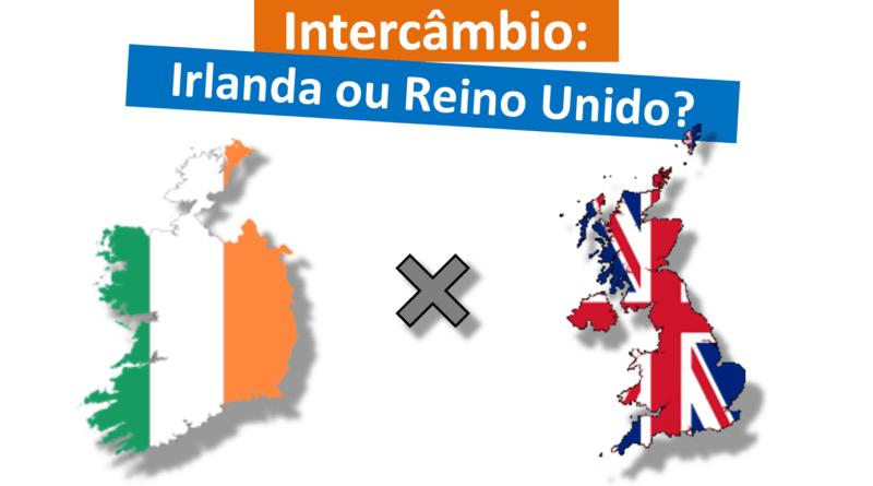 Intercâmbio na Irlanda ou Inglaterra (Reino Unido)