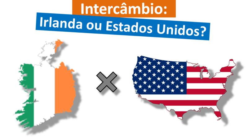Intercâmbio na Irlanda ou nos Estados Unidos (EUA)