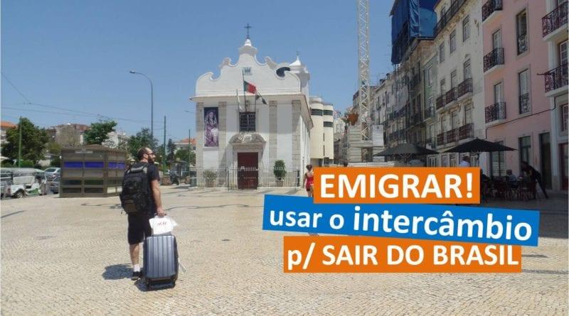Como usar o intercâmbio para sair do Brasil e emigrar